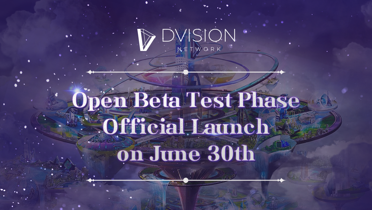 Dvision Network Open Beta Test (OBT) Goes Live ahead of Dvision World Launch