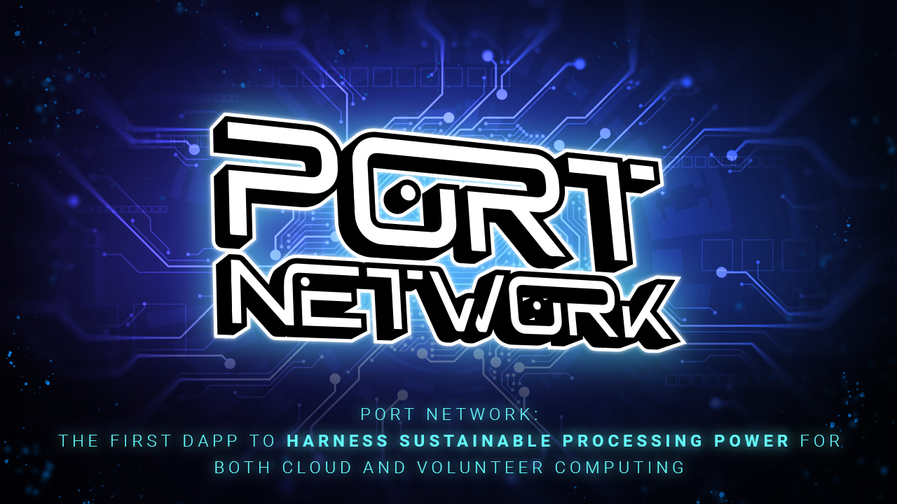 PORT Network: DApp to Harness Sustainable Processing Power for Both Cloud and Volunteer Computing